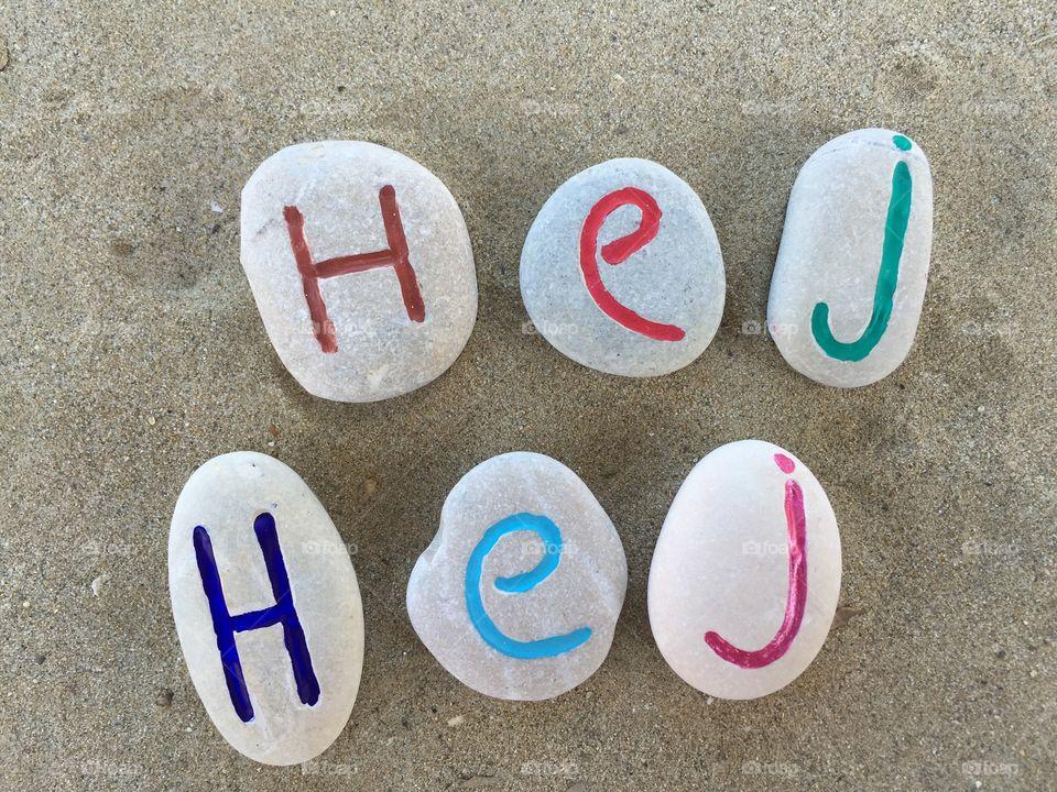 Hej, Hej, sweedish hello. Stones composition of the swedish hello, hej
